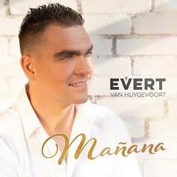 Evert van Huygevoort terug met nieuwe single MAÑANA'