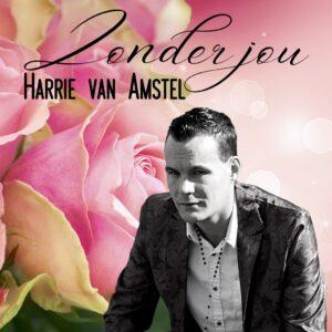 Harrie van Amstel geeft zangcarrière een boost met ZONDER JOU