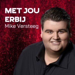 Mike Versteeg komt met verfrissende nieuwe single MET JOU ERBIJ